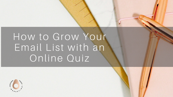 How to Grow Your Email List With an Online Quiz